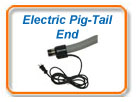 Electric Pig tail End