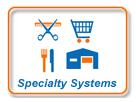 Specialty Systems
